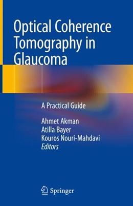 Abbildung von Akman / Bayer / Nouri-Mahdavi | Optical Coherence Tomography in Glaucoma | 1st ed. 2018 | 2018 | A Practical Guide