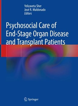 Abbildung von Sher / Maldonado | Psychosocial Care of End-Stage Organ Disease and Transplant Patients | 1. Auflage | 2018 | beck-shop.de