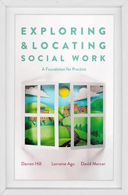 Abbildung von Hill / Agu | Exploring and Locating Social Work | 1. Auflage | 2018 | beck-shop.de