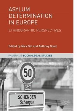 Abbildung von Gill / Good | Asylum Determination in Europe | 1st edition. 2018 | 2019 | Ethnographic Perspectives