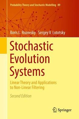 Abbildung von Rozovsky / Lototsky | Stochastic Evolution Systems | 2. Auflage | 2018 | beck-shop.de