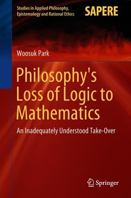 Abbildung von Park | Philosophy's Loss of Logic to Mathematics | 1. Auflage | 2018 | beck-shop.de