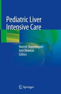 Abbildung von Shanmugam / Dhawan | Pediatric Liver Intensive Care | 1. Auflage | 2018 | beck-shop.de