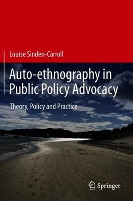 Abbildung von Sinden-Carroll   Auto-ethnography in Public Policy Advocacy   1. Auflage   2018   beck-shop.de