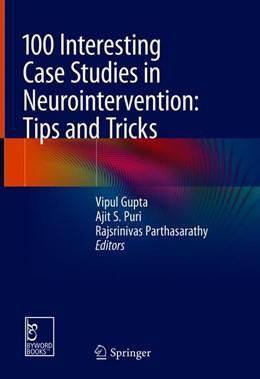 Abbildung von Gupta   100 Interesting Case Studies in Neurointervention   1. Auflage   2019   beck-shop.de