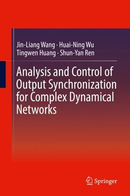 Abbildung von Wang / Wu | Analysis and Control of Output Synchronization for Complex Dynamical Networks | 1. Auflage | 2018 | beck-shop.de