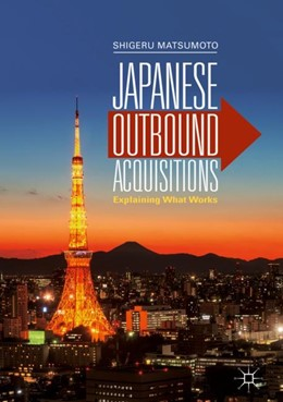 Abbildung von Matsumoto   Japanese Outbound Acquisitions   2018   Explaining What Works