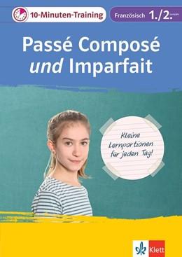 Abbildung von Klett 10-Minuten-Training Französisch Passé composé und Imparfait 1./2. Lernjahr | 1. Auflage | 2018 | beck-shop.de