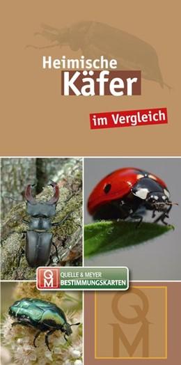 Abbildung von Quelle & Meyer Verlag | Heimische Käfer | 1. Auflage | 2018 | beck-shop.de