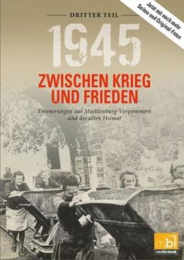 Abbildung von Wilhelm / Langkabel   1945 Zwischen Krieg und Frieden 03   2017   Erinnerungen aus Mecklenburg-V...