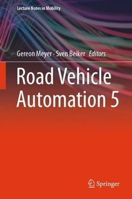 Abbildung von Meyer / Beiker | Road Vehicle Automation 5 | 1st ed. 2019 | 2018