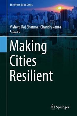 Abbildung von Sharma / Chandrakanta | Making Cities Resilient | 1. Auflage | 2019 | beck-shop.de