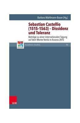 Abbildung von Mahlmann-Bauer | Sebastian Castellio (1515-1563) - Dissidenz und Toleranz | 1. Auflage | 2018 | beck-shop.de