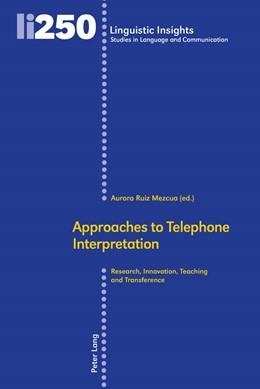 Abbildung von Ruiz Mezcua | Approaches to Telephone Interpretation | 1. Auflage | 2018 | beck-shop.de