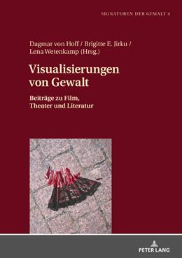 Abbildung von Wetenkamp / Hoff / Jirku   Visualisierungen von Gewalt   2018   Beiträge zu Film, Theater und ...