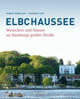 Abbildung von Domizlaff / Zapf   Elbchaussee   2. verbesserte Auflage   2018   Menschen und Häuser an Hamburg...