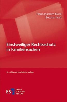 Abbildung von Dose / Kraft   Einstweiliger Rechtsschutz in Familiensachen   4., völlig neu bearbeitete Auflage   2018
