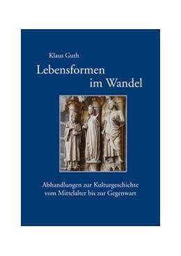Abbildung von Guth / Imhof | Lebensformen im Wandel | 1. Auflage | 2018 | beck-shop.de
