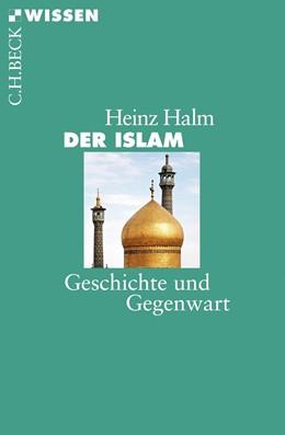 Abbildung von Halm, Heinz | Der Islam | 11., aktualisierte Auflage | 2018 | Geschichte und Gegenwart | 2145