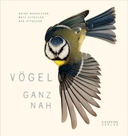 Abbildung von Ottosson | Vögel ganz nah | 1. Auflage | 2018 | beck-shop.de