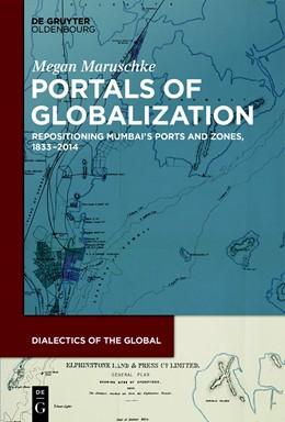 Abbildung von Maruschke | Portals of Globalization | 2019 | Repositioning Mumbai's Ports a...