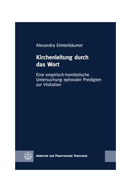 Abbildung von Eimterbäumer   Kirchenleitung durch das Wort   2018   Eine empirisch-homiletische Un...