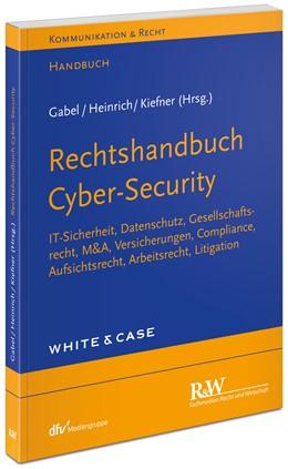Abbildung von Gabel / Heinrich / Kiefner (Hrsg.) | Rechtshandbuch Cyber-Security | 2019 | IT-Sicherheit, Datenschutz, Ge...