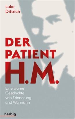 Abbildung von Dittrich | Der Patient H. M. | 1. Auflage | 2018 | beck-shop.de