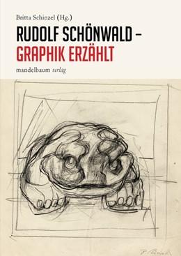 Abbildung von Schinzel   Rudolf Schönwald - Graphik erzählt   2018