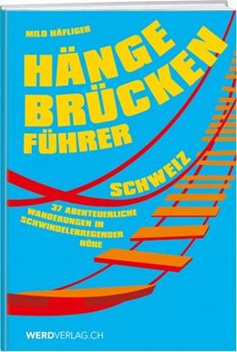 Abbildung von Häfliger | Hängebrückenführer - Schweiz | 2. Auflage | 2018 | beck-shop.de