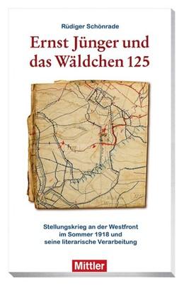 Abbildung von Schönrade | Ernst Jünger und das Wäldchen 125 | 2018 | Stellungskrieg an der Westfron...