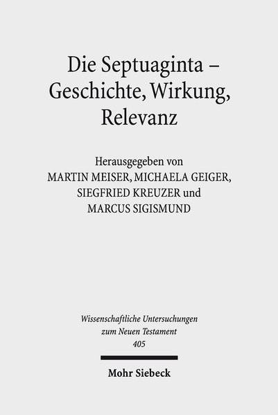 Abbildung von Meiser / Geiger / Kreuzer / Sigismund | Die Septuaginta - Geschichte, Wirkung, Relevanz | 2018