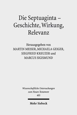 Abbildung von Meiser / Geiger / Kreuzer / Sigismund | Die Septuaginta - Geschichte, Wirkung, Relevanz | 2018 | 6. Internationale Fachtagung v...