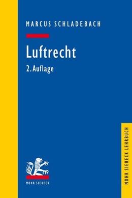 Abbildung von Schladebach   Luftrecht   2., vollständig aktualisierte Auflage   2018