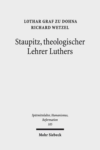 Abbildung von Dohna / Wetzel   Staupitz, theologischer Lehrer Luthers   2018