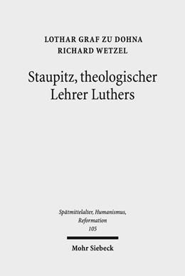 Abbildung von Dohna / Wetzel   Staupitz, theologischer Lehrer Luthers   2018   Neue Quellen - bleibende Erken...