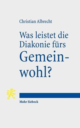 Abbildung von Albrecht | Was leistet die Diakonie fürs Gemeinwohl? | 1. Auflage | 2018 | beck-shop.de