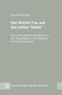 Abbildung von Ratschow | Eine törichte Frau und drei schöne Töchter | 1. Auflage | 2019 | beck-shop.de
