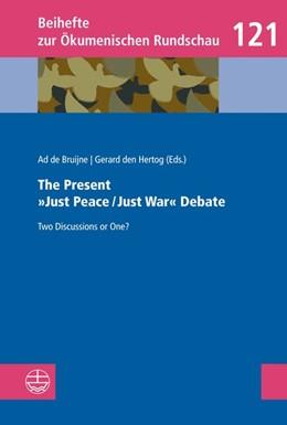 Abbildung von de Bruijne / Den Hertog | The Present »Just Peace/Just War« Debate | 1. Auflage | 2018 | beck-shop.de