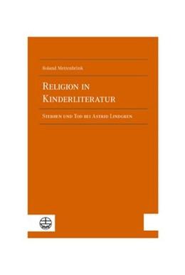 Abbildung von Mettenbrink | Religion in Kinderliteratur | 2018 | Sterben und Tod bei Astrid Lin...