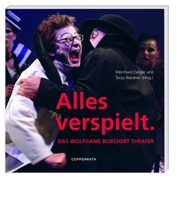 Abbildung von Zanger / Weidner | Alles verspielt. | 2018 | Das Wolfgang Borchert Theater