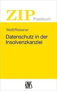 Datenschutz in der Insolvenzkanzlei | Reisener / Weiß, 2019 | Buch (Cover)