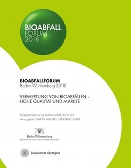 Abbildung von Kranert / Sihler | Bioabfall Forum 2018 | 2018 | Verwertung von Bioabfällen - H...