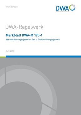 Abbildung von Merkblatt DWA-M 175-1 Betriebsführungssysteme - Teil 1: Entwässerungssysteme | 1. Auflage | 2018 | beck-shop.de