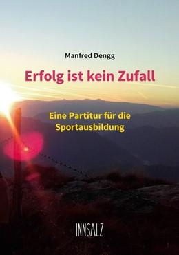 Abbildung von Dengg | Erfolg ist kein Zufall | 1. Auflage | 2018 | beck-shop.de