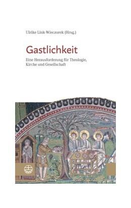 Abbildung von Link-Wieczorek | Gastlichkeit | 2018 | Eine Herausforderung für Theol...