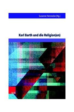 Abbildung von Hennecke | Karl Barth und die Religion(en) | 2018 | Erkundungen in den Weltreligio...