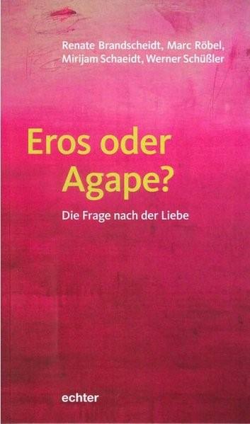 Eros oder Agape? | Brandscheidt / Röbel / Schaeidt, 2018 | Buch (Cover)