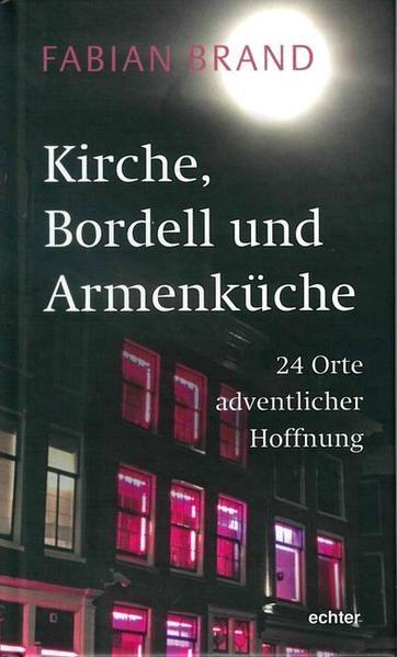 Kirche, Bordell und Armenküche | Brand, 2018 | Buch (Cover)
