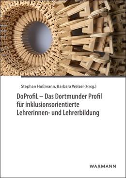 Abbildung von Hußmann / Welzel | DoProfiL - Das Dortmunder Profil für inklusionsorientierte Lehrerinnen- und Lehrerbildung | 1. Auflage | 2018 | beck-shop.de